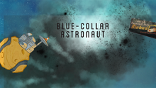 Blue-Collar Astronaut