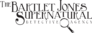 The Bartlet Jones Supernatural Detective Agency