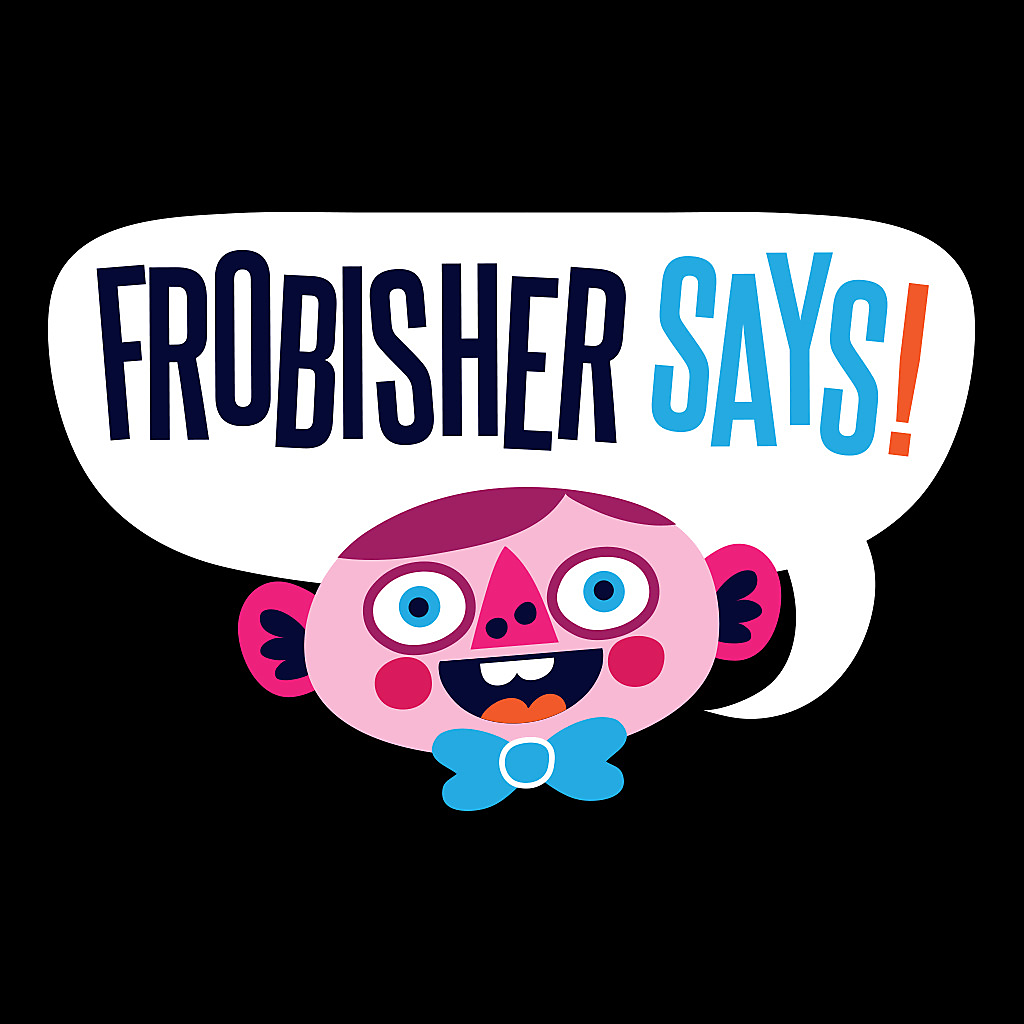 Frobisher Says! Store Art